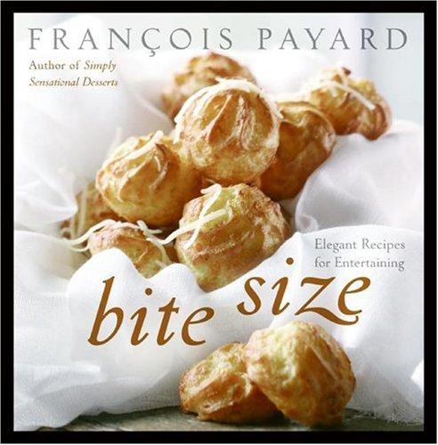 Bite Size: Elegant Recipes for Entertaining