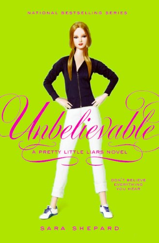 Unbelievable (Pretty Little Liars, Bk. 4)