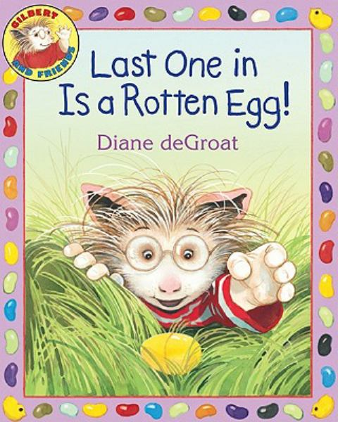 Last One In Is A Rotten Egg! (Gilbert And Friends)