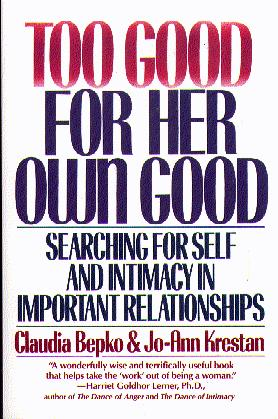 Too Good for Her Own Good: Searching for Self and Intimacy in Important Relationships