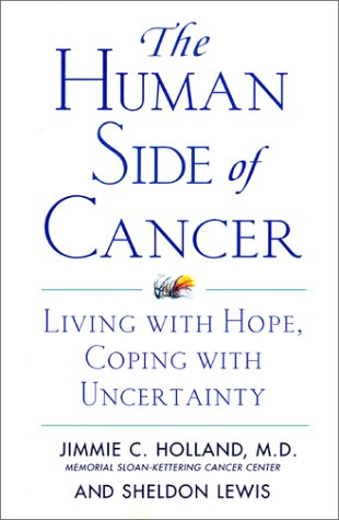 The Human Side of Cancer: Living with Hope, Coping with Uncertainty