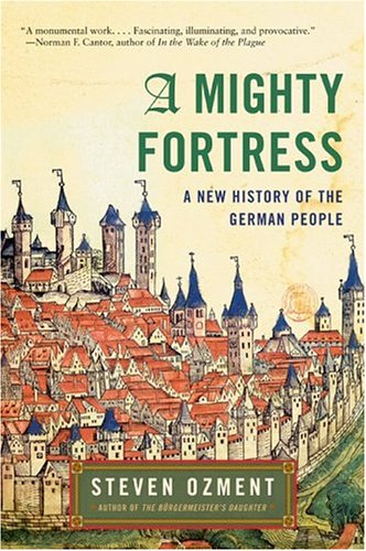 A Mighty Fortress A New History of the German People