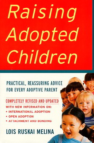 Raising Adopted Children: Practical, Reassuring Advice for Every Adoptive Parent