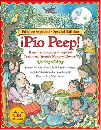 íPio Peep!: Rimas Tradicionales en Español/Traditional Spanish Nursery Rhymes (Edición Especial/Special Edition, Book & CD)