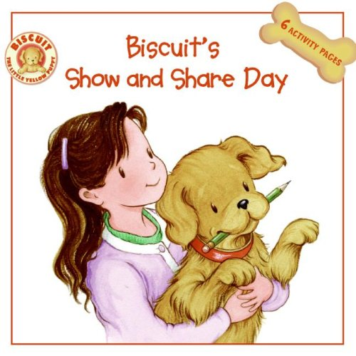 Biscuit's Show And Share Day (Biscuit The Little Yellow Puppy)