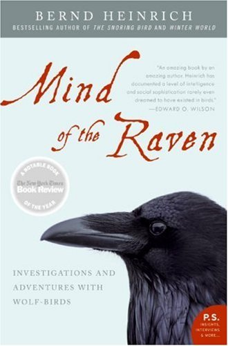 Mind of the Raven: Investigations and Adventures With Wolf Birds (P.S)