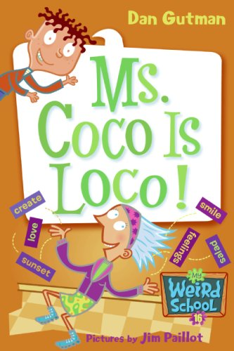 Ms. Coco Is Loco! (My Weird School, Bk. 16)
