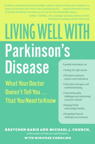 Living Well with Parkinson's Disease: What Your Doctor Doesn't Telll You. . .That You Need to Know