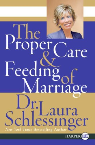 The Proper Care & Feeding of Marriage (Large Print)