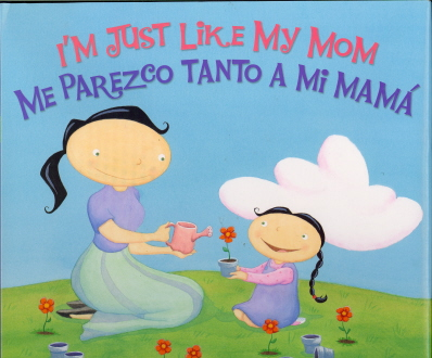 I'm Just Like My Dad/Me Parezco Tanto a Mi Papa I'm Just Like My Mom/Me Parezco Tanto a Mi Mama