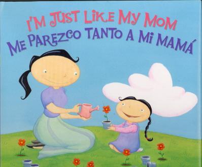 I'm Just Like My Dad/Me Parezco Tanto a Mi Papá I'm Just Like My Mom/Me Parezco Tanto a Mi Mamá