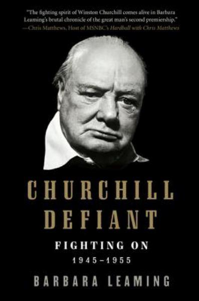Churchill Defiant: Fighting on 1945-1955