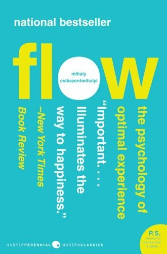 Flow: The Psychology of Optimal Experience (P.S.)