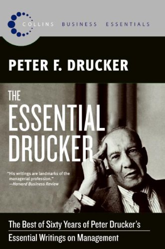 Essential Drucker: The Best of Sixty Years of Peter Drucker's Essential Writings on Management