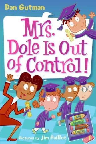 Mrs. Dole Is Out Of Control! (My Weird School Daze, Bk. 1)