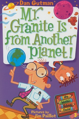 Mr. Granite Is From Another Planet! (My Weird School Days, Bk. 3)
