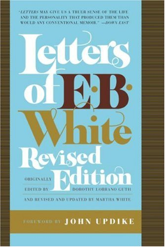 Letters of E. B. White (Revised Edition)