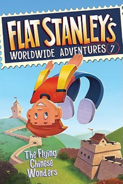 The Flying Chinese Wonders (Flat Stanley's Worldwide Adventures 7)