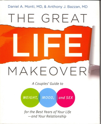 The Great Life Makeover: A Couples Guide to Weight, Mood, and Sex For The Best Years of Life-and Your Relationship
