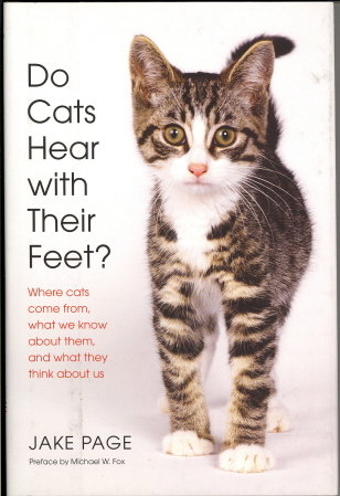 Do Cats Hear with Their Feet?: Where Cats Come From, What We Know About Them, and What They Think About Us