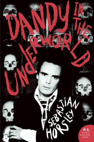 Dandy in the Underworld: An Unauthorized Autobiography (P.S)