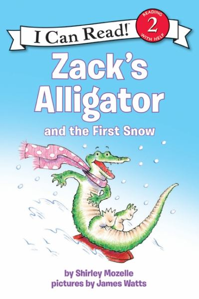 Zack's Alligator and the First Snow (I Can Read! Level 2)