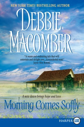 Morning Comes Softly (Large Print)