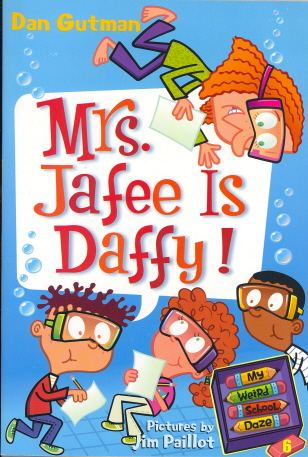 Mrs. Jafee Is Daffy! (My Weird School Daze, Bk. 6)