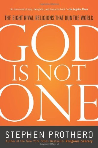God Is Not One: The Eight Rival Religions That Run the World