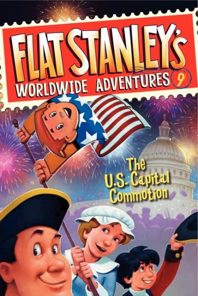 The US Capital Commotion (Flat Stanley's Worldwide Adventures 9)