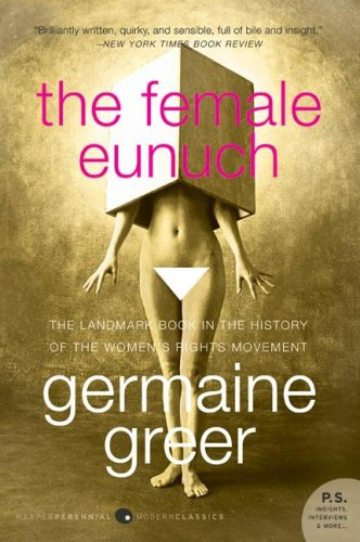 The Female Eunuch (P.S.)