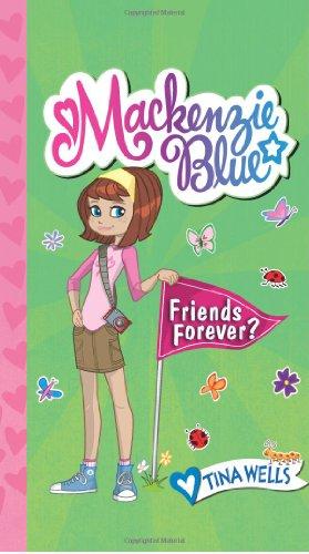Friends Forever? (Mackenzie Blue, Bk.3)