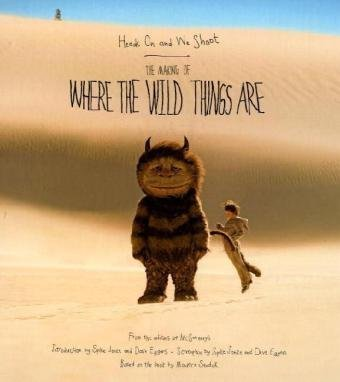 Heads On and We Shoot: The Making of Where the Wild Things Are