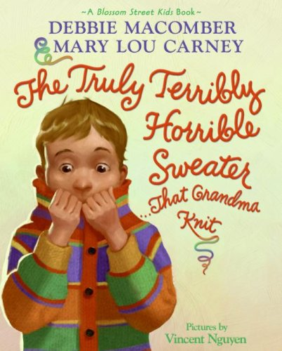 The Truly Terribly Horrible Sweater...That Grandma Knit (Blossom Street Kids)