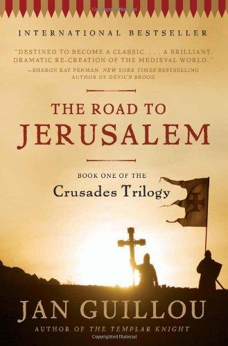 The Road to Jerusalem (Crusades Trilogy, Bk. 1)