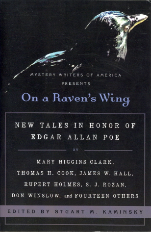 On a Raven's Wing: New Tales in Honor of Edgar Allan Poe by Mary Higgins Clark, Thomas H. Cook, James W. Hall, Rupert Holmes, S. J. Rozan, Don Winslow