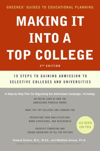 Making It into a Top College: 10 Steps to Gaining Admission to Selective Colleges and Universities (2nd Edition)