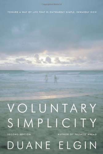 Voluntary Simplicity: Toward a Way of Life That Is Outwardly Simple, Inwardly Rich (2nd Edition)