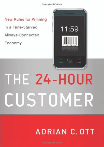 The 24-Hour Customer: New Rules for Winning in a Time-Starved, Always-Connected Economy