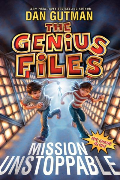 Mission Unstoppable (The Genius Files, Bk. 1)