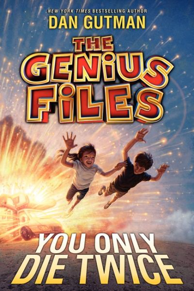 You Only Die Twice (The Genius Files Bk. 3)