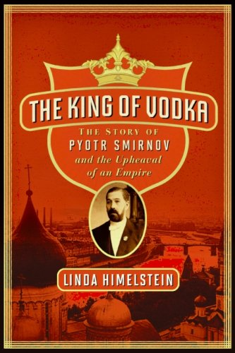 The King of Vodka: A Family's Story of Triumph and Tragedy