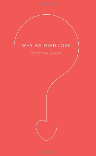 Why We Need Love (Harperperennial Modern Thought)