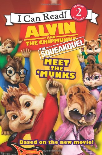 The Squeakquel: Meet The 'Munks (Alvin And The Chipmunks, I Can Read! Level 2)