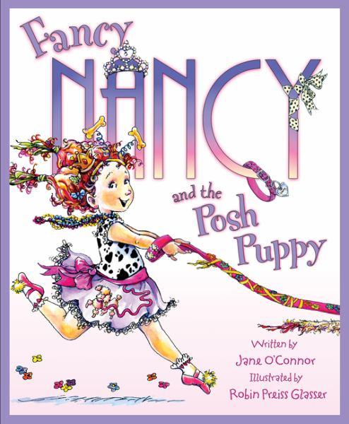 Fancy Nancy And The Posh Puppy (Fancy Nancy)
