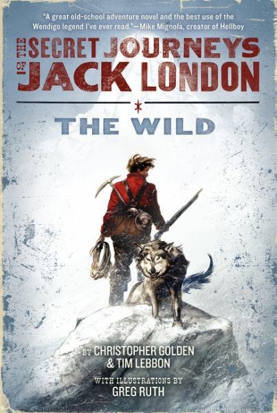 The Wild (The Secret Journeys of Jack London, Bk. 1)