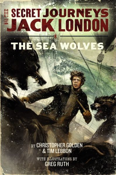 The Sea Wolves (The Secret Journeys of Jack London, Bk# 2)