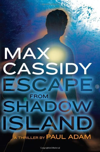 Escape From Shadow Island (Max Cassidy)
