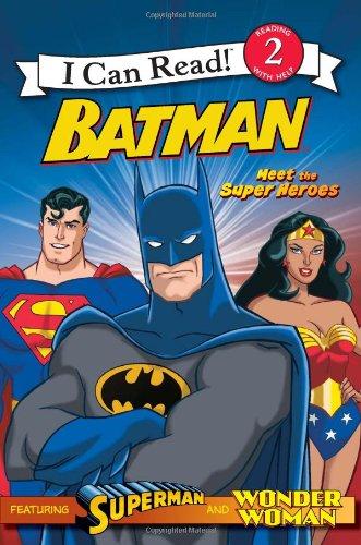 Meet The Super Heroes (Batman, I Can Read Level 2)