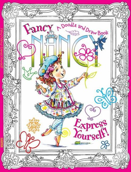 Fancy Nancy Express Yourself!: A Doodle and Draw Book